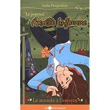 Le jounal d'Aurélie Laflamme - Le monde à l'envers