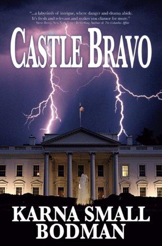 Castle Bravo by [Bodman, Karna Small]