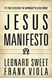 Jesus Manifesto: It's Time to Restore the Supremacy of Jesus Christ