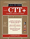 CompTIA CTT+ Certified Technical Trainer All-in-One