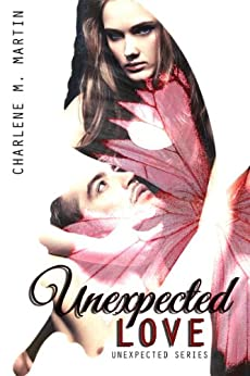 Unexpected Love (Unexpected Series Book 1) by [Martin, Charlene]
