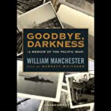 Front cover for the book Goodbye, Darkness: A Memoir of the Pacific War by William Manchester