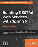 Download Building RESTful Web Services with Spring 5: Leverage the power of Spring 5.0, Java SE 9, and Spring Boot 2.0, 2nd Edition Reader