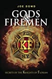 Gods & Firemen: Secrets of The Knights of Florian