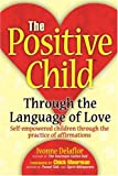 The Positive Childtm, Ivonne Delaflor, 0595320511