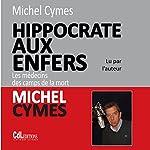 Hippocrate aux enfers : les médecins des camps de la mort | Michel Cymes