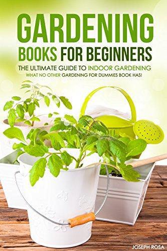 Indoor Gardening Books Gardening books for beginners the ultimate guide to indoor gardening books for beginners the ultimate guide to indoor gardening what no other gardening workwithnaturefo