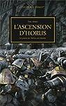 The Horus Heresy, tome 1 : l'Ascension d'Horus - Les graines de l'hérésie sont plantées par Abnett