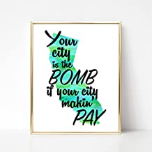 Your city is the BOMB if your city makin' PAY - 8x10 Watercolor Print - California Knows How to Party