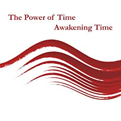 Power of Time: Awakening to Time