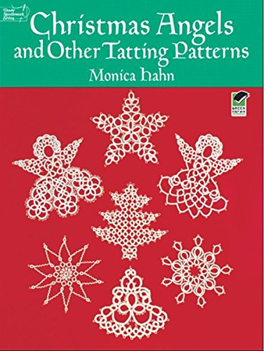 - Christmas Angels and Other Tatting Patterns (Dover Knitting, Crochet, Tatting, Lace)