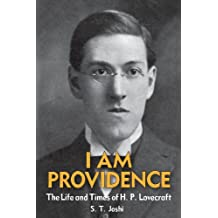 I Am Providence: The Life and Times of H. P. Lovecraft