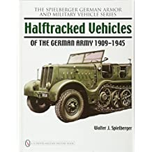 Halftracked Vehicles of the German Army 1909-1945