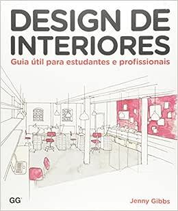 Design de interiores: Guia Util para estudantes e