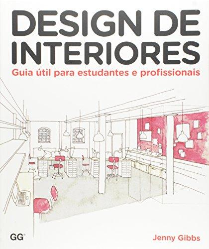 Design de Interiores. Guia Util Para Estudantes e Profissionais
