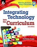 Integrating Technology into the Curriculum 2nd Edition (Effective Teaching in Today's Classroom)