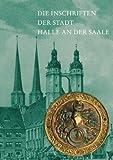 Die Inschriften der Stadt Halle an der Saale, Jager, Franz, 3895009229