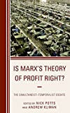 img - for Is Marx's Theory of Profit Right?: The Simultaneist Temporalist Debate (Heterodox Studies in the Critique of Political Economy) book / textbook / text book