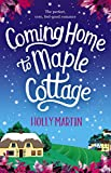 """Coming Home to Maple Cottage - The perfect cosy feel good romance"" av Holly Martin"