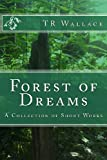 Forest of Dreams, T Wallace, 1493738143