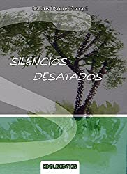 SILENCIOS DESATADOS: Antología poética (Spanish Edition)