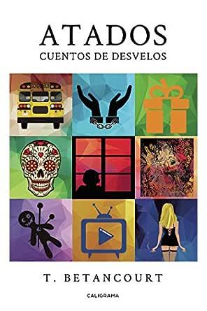 Amazon.com: Atados: Cuentos de desvelos (Spanish Edition ...