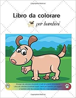 Disegni Da Colorare Bambini Animali.Libro Da Colorare Per Bambini Disegni Da Colorare Divertenti E
