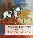 Dressage Principals Based on Biomechanics, Thomas Ritter, 0857880047
