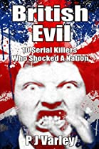 BRITISH EVIL: 10 SERIAL KILLERS WHO SHOCKED A NATION (PLUS BONUS FREE BOOK, SERIAL KILLERS SPEAK: KILLER QUOTES)