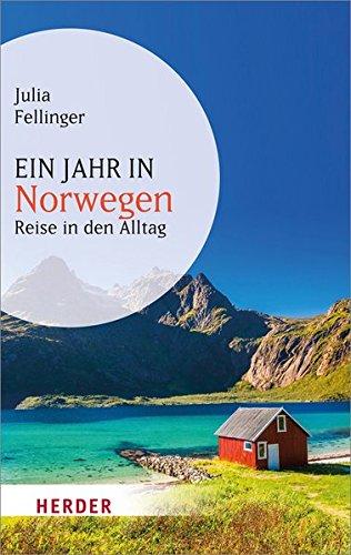 Ein Jahr in Norwegen (HERDER spektrum) Taschenbuch – 10. Februar 2015 Julia Fellinger Verlag Herder GmbH 3451067501 Reiseberichte / Europa