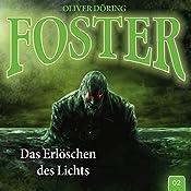 Das Erlöschen des Lichts (Foster 2) | Oliver Döring
