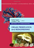 Methods in Bioengineering : Organ Preservation and Reengineering, , 1608070131