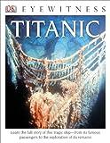 Eyewitness Titanic Paperback, Simon Adams, 1465420991