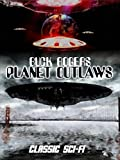 Buck Rogers: Planet Outlaws: Classic Sci-Fi