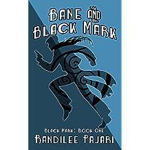 Bane and Black Mark