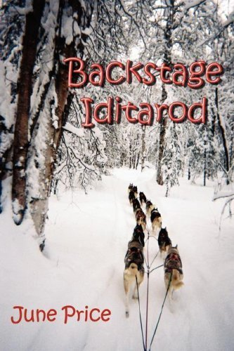 Backstage Iditarod by June Price (2007-09-01)