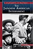 The Japanese American Internment, Michael Burgan, 0756524539