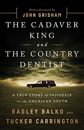 The Cadaver King and the Country Dentist: A True Story of Injustice in the American South cover