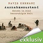 Ausnahmezustand: Reisen in eine beunruhigte Welt Hörbuch von Navid Kermani Gesprochen von: Frank Arnold