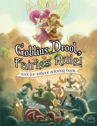 Goblins Drool, Fairies Rule! cool for school coloring book by David Luis Sanhueza (2014-10-25)