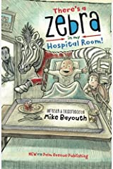 There's A Zebra In My Hospital Room Paperback