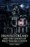 Haunted DeLand and the Ghosts of West Volusia County (Haunted America)