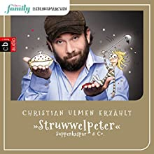 Struwwelpeter, Suppenkaspar & Co. (Eltern family Lieblingsmärchen 2) Hörbuch von Heinrich Hoffmann Gesprochen von: Christian Ulmen