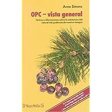 OPC - vista general: Hechos e informaciones sobre la substancia vital natural más poderosa de nuestros tiempos