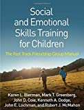img - for Social and Emotional Skills Training for Children: The Fast Track Friendship Group Manual book / textbook / text book