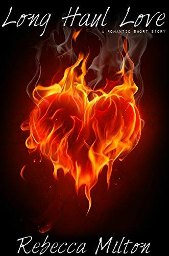 Long Haul Love - Romantic Short Story