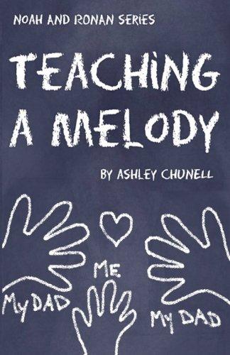 Teaching A Melody (Noah and Ronan Series) (Volume 4)