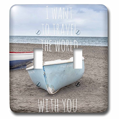3dRose Andrea Haase Inspirational Typography - Boats At The Beach And Typography I Want To Travel The World With You - Light Switch Covers - double toggle switch (lsp_268336_2) by 3dRose