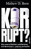 Korrupt?: Wie unsere Politiker und Parteien sich bereichern - und uns verkaufen