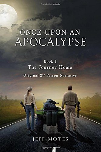 Once Upon an Apocalypse: Book 1 - The Journey Home (Volume 1) (Next Time On Once Upon A Time)